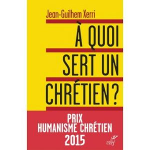 A_quoi_sert_un_chrétien_Jean_Guilhem_Xerri